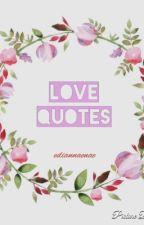 Love Qoutes by ediannaenae