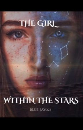 The Girl Within The Stars by jayd023