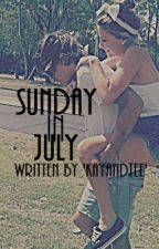Sunday In July by KayandTee