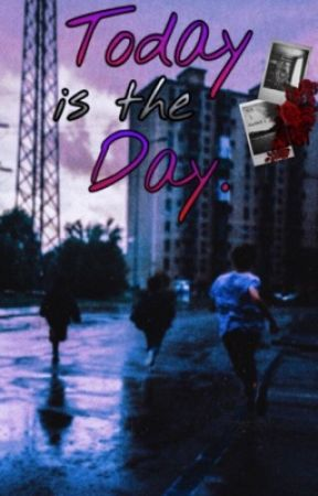 Today Is The Day by ta11yman