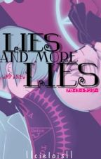 Lies, And More Lies ||Cielois|| REWRITING by xMPxNEx