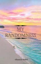 ❁✿My Randomness ✿❁ by DistrictHogwarts746
