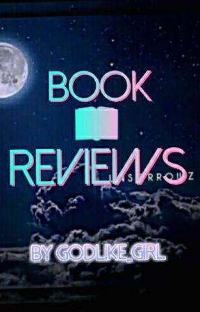 Book Reviews by godlike_girl