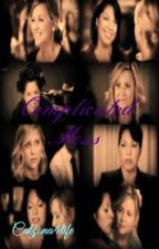 Complicated Mess (Calzona) ✔ by Calzona4Life