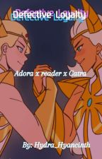 Defective Loyalty| Adora x reader x Catra by Hydra_Hyancinth