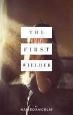 The First Wielder by NamedAngelie