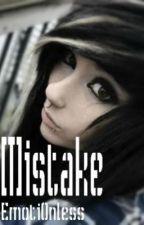 Mistake by DarkAsTheNight_