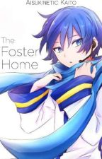 The Foster Home - VOCALOID Fanfiction by AisukineticKaito