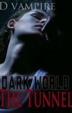 Dark World: The Tunnel by DVampire