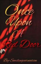Once Upon A Red Door  by Smilingcarnation