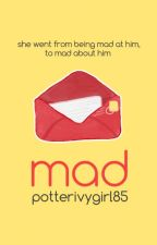 Mad (a Sirius Black love story) by potterivygirl85