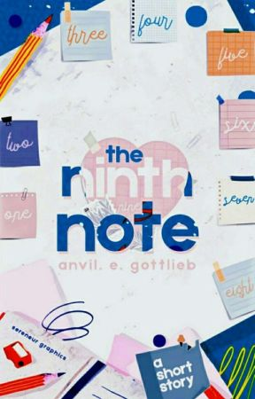 The Ninth Note ✔ | A Short Story by AnvilGottlieb