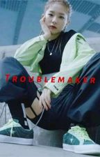Trouble Maker by justcallme_MayV
