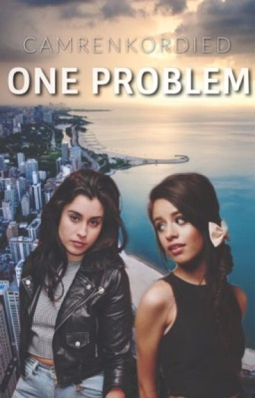 One Problem (camren)