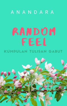 RANDOM FEEL by anandara_my