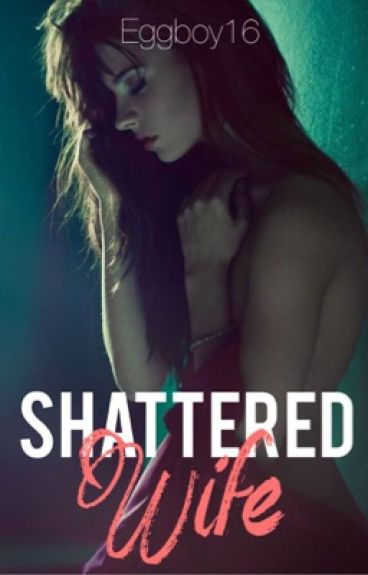 Shattered Wife #Wattys2015