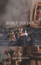 BORN TO DIE   CLATO (THG) by thirdcabinclato