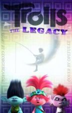 Trolls: ~The Legacy~ by GeorgeBeard4