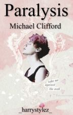 Paralysis. [ Michael Clifford ] by happymikey