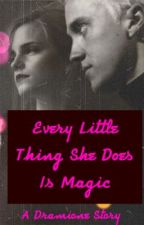 Every Little Thing She Does Is Magic (Dramione) by dramione4