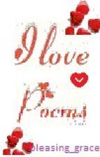I LOVE POEMS by pleasing_grace