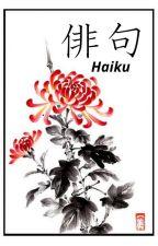 HAIKUS- Short poems by Bulletproof1603