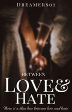 Between Love & Hate by dreamers07