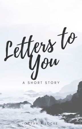 Letters To You by OctaviaLocke