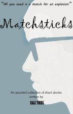 Matchsticks by petitequill