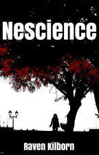 Nescience by ravenkilborn