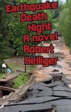 Earthquake Death Night A novel by RobertHelliger