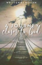 A Journey Closer to God by annatola16
