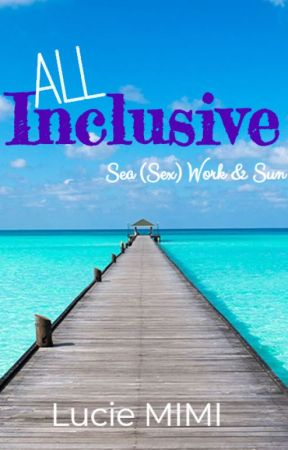 All Inclusive by LucieMimi1