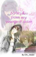10 wishes from my youngest sister. by OLN_vhelen