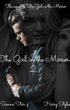 The Girl in the Mirror 2 (Harry Styles fanfic)  by stacey_x