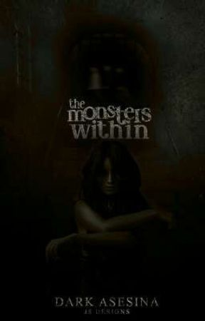 The Monsters Within by dark_Asesina