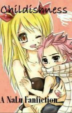 Childishness ♥ A NaLu Fanfiction by mintchocolatechipnut