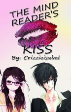 THE MIND READER'S KISS by Crazyrizz26