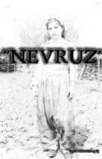 """NEVRUZ"" by murattosun415"