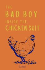The Bad Boy Inside the Chicken Suit ✔ [COMPLETED] by kdotjhae