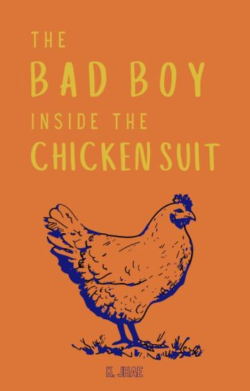 The Bad Boy Inside the Chicken Suit ✔ [COMPLETED]