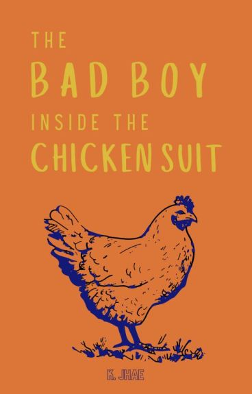 The Bad Boy Inside the Chicken Suit ✔