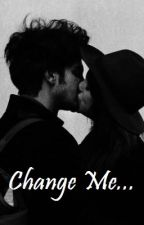 Change Me (Harry Styles Fanfiction) by camillemontrose