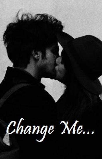 Change Me (Harry Styles Fanfiction)