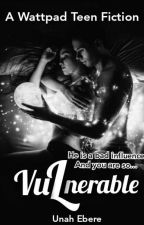 Vulnerable by UnahEbere