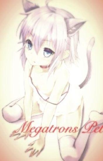 Megatrons Pet.