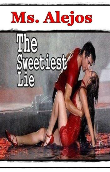 The Sweetiest Lie (Sa aking Puso) [Completed]