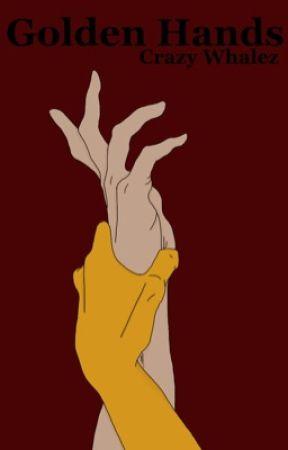 Golden Hands (Midas X Reader) by CrazyWhalez