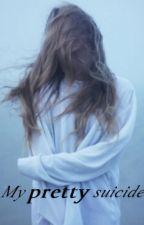 My pretty suicide. by SkinnySukki