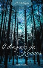 O Legado de Kannas - A Maldição by AyrieCosta